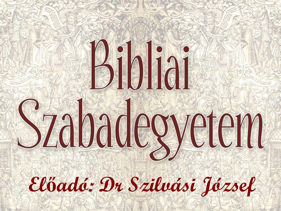 El ő adó: Dr Szilvási József