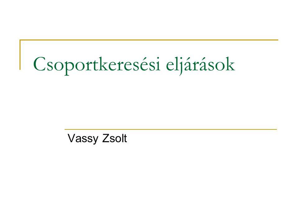 Csoportkeresési eljárások Vassy Zsolt
