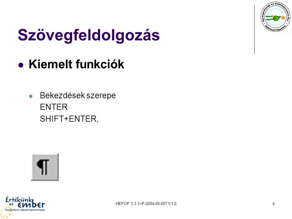 HEFOP 3.3.1–P-2004-06-0071/1.025 Táblázatkezelő rendszerek Adattábla részlet függvény alkalmazásához