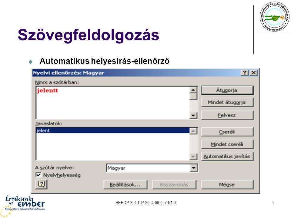 HEFOP 3.3.1–P-2004-06-0071/1.016 Táblázatkezelő rendszerek Diagram készítés lépései Diagramtípus kiválasztása