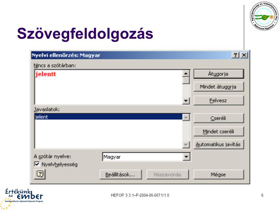 HEFOP 3.3.1–P-2004-06-0071/1.07 Szövegfeldolgozás Tabulátorok