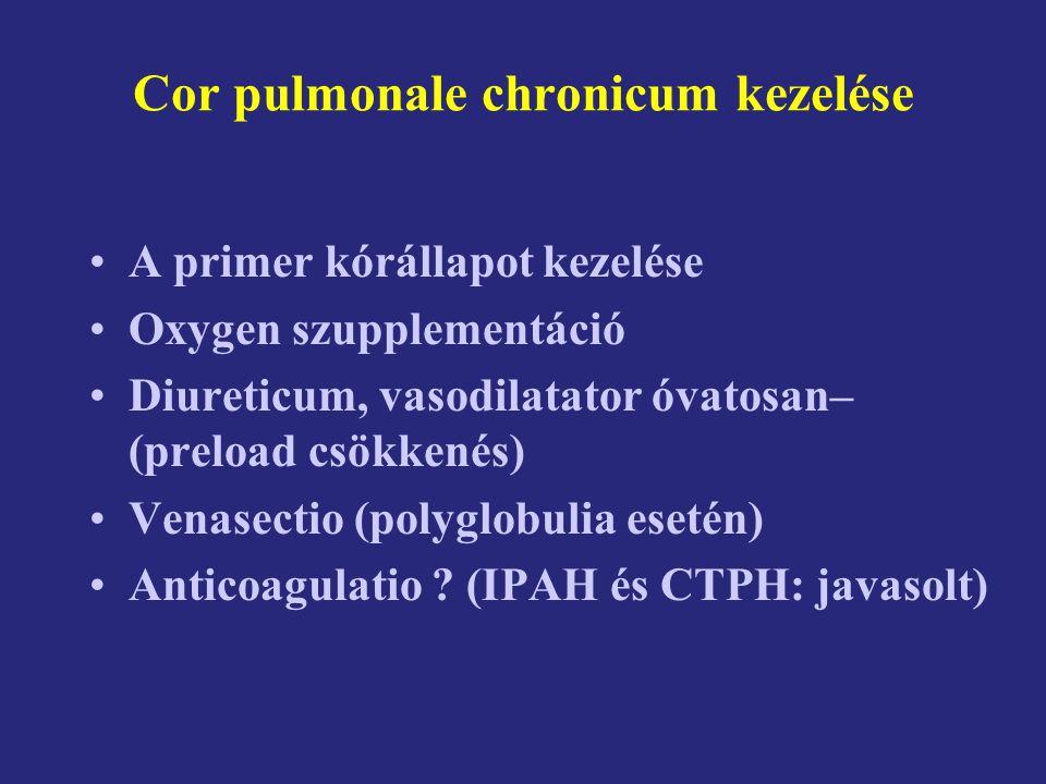 Cor pulmonale chronicum kezelése A primer kórállapot kezelése Oxygen szupplementáció Diureticum, vasodilatator óvatosan– (preload csökkenés) Venasecti