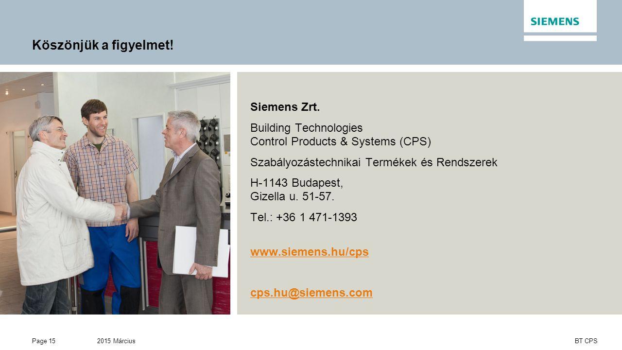 2015 MárciusPage 15 BT CPS Köszönjük a figyelmet.Siemens Zrt.