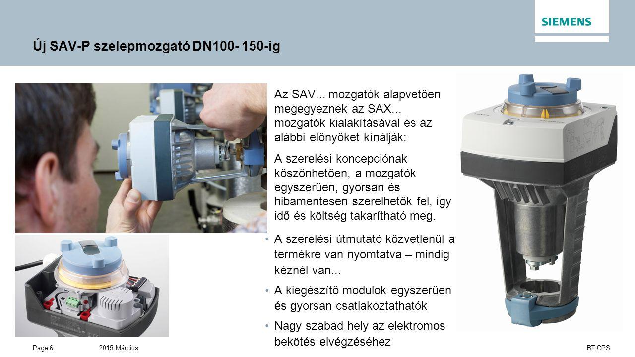 2015 MárciusPage 6 BT CPS Új SAV-P szelepmozgató DN100- 150-ig A szerelési útmutató közvetlenül a termékre van nyomtatva – mindig kéznél van...