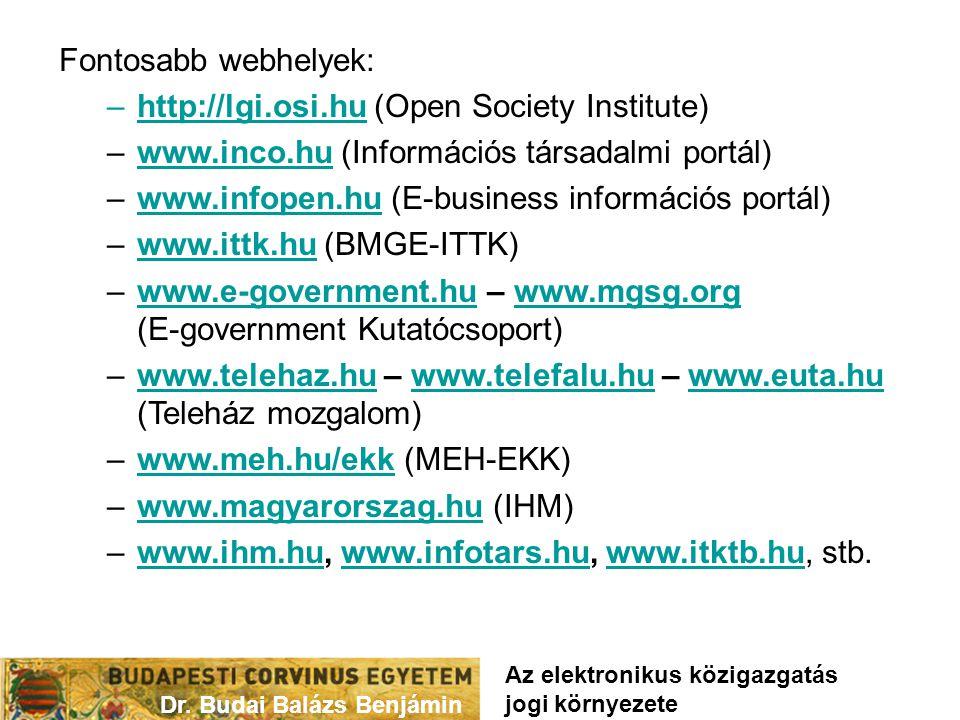 Fontosabb webhelyek: –http://lgi.osi.hu (Open Society Institute) –www.inco.hu (Információs társadalmi portál)www.inco.hu –www.infopen.hu (E-business i