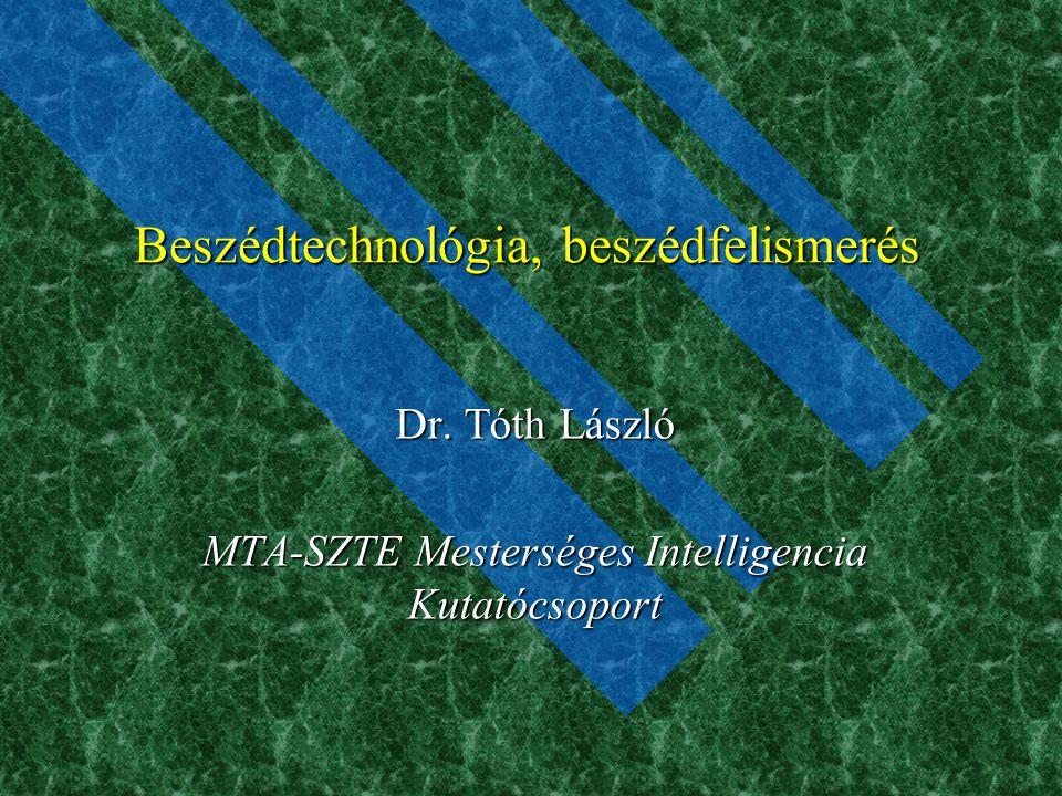 Beszédtechnológia, beszédfelismerés Dr.