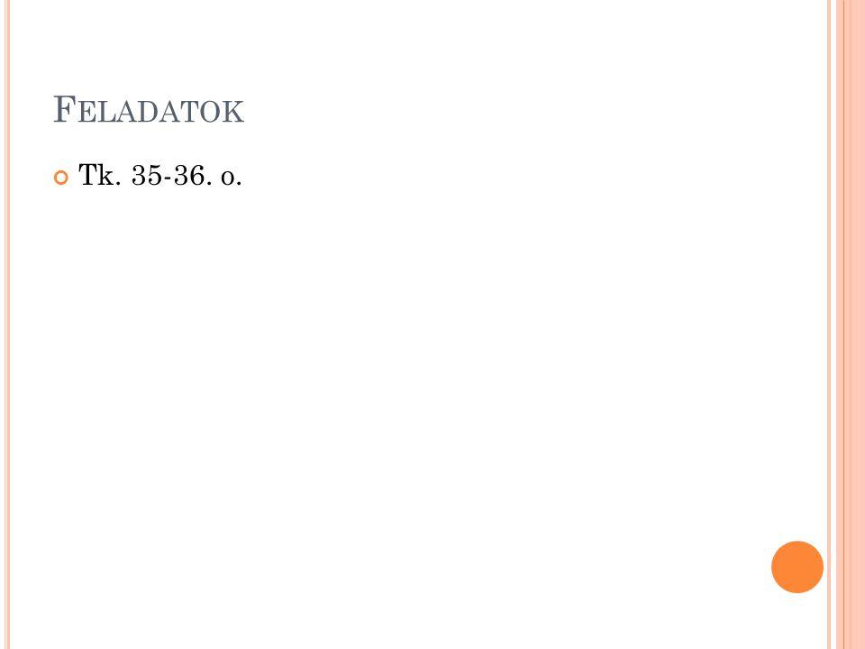 F ELADATOK Tk. 35-36. o.