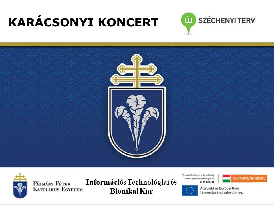 KARÁCSONYI KONCERT Információs Technológiai és Bionikai Kar