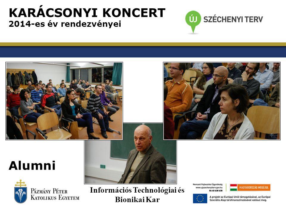 KARÁCSONYI KONCERT 2014-es év rendezvényei Kari konferenciák Információs Technológiai és Bionikai Kar