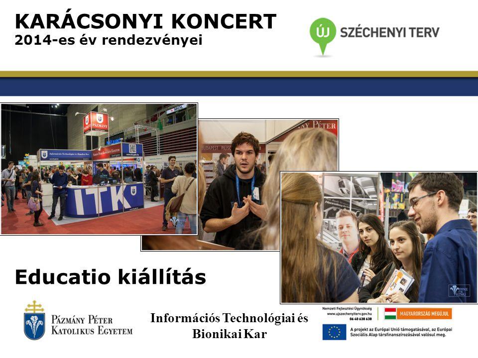 KARÁCSONYI KONCERT 2014-es év rendezvényei Educatio kiállítás Információs Technológiai és Bionikai Kar