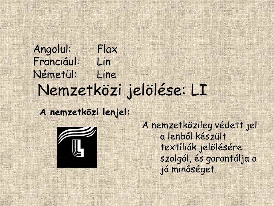 Angolul:Flax Franciául: Lin Németül: Line Nemzetközi jelölése: LI A nemzetközi lenjel: A nemzetközileg védett jel a lenből készült textíliák jelölésér
