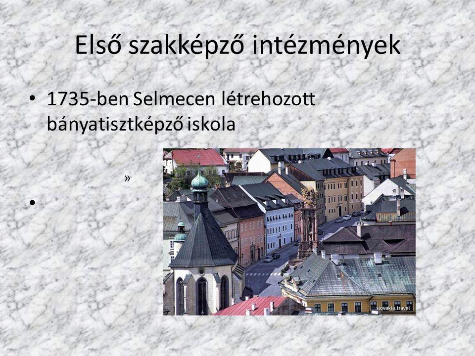 Első szakképző intézmények 1735-ben Selmecen létrehozott bányatisztképző iskola »