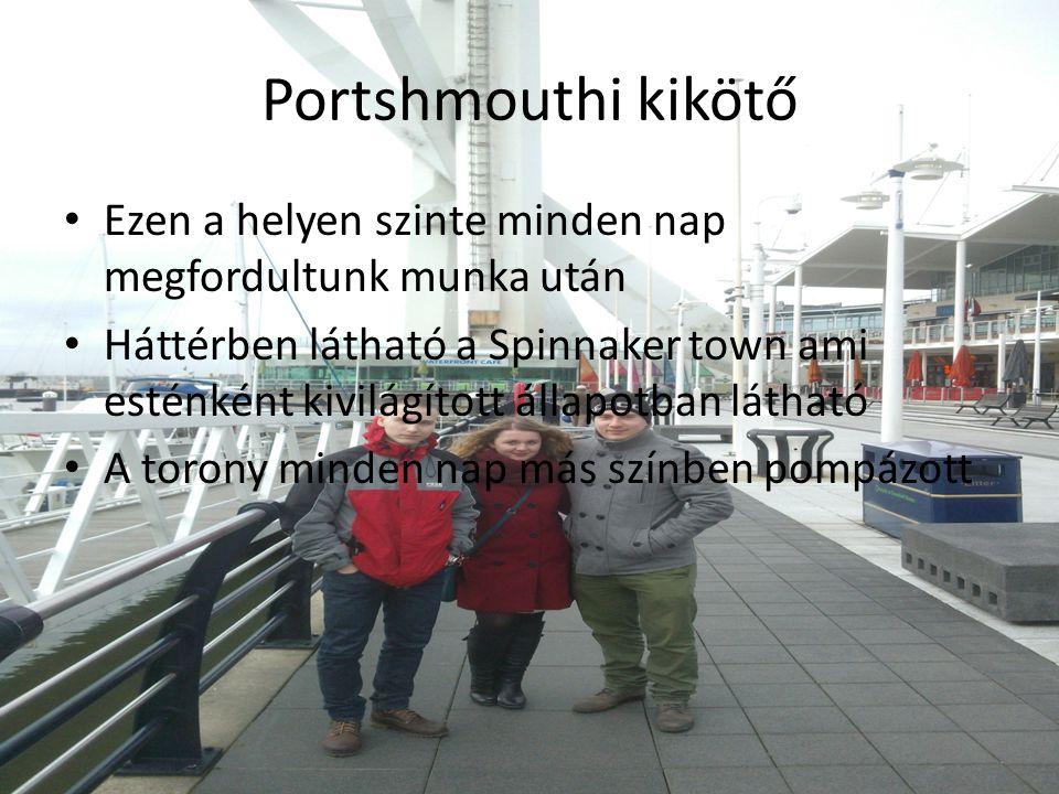 Portshmouthi kikötő Ezen a helyen szinte minden nap megfordultunk munka után Háttérben látható a Spinnaker town ami esténként kivilágított állapotban látható A torony minden nap más színben pompázott