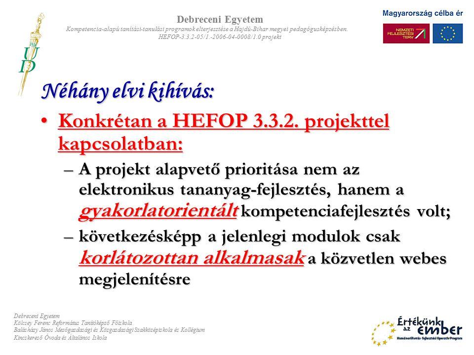 Néhány elvi kihívás: Konkrétan a HEFOP 3.3.2.