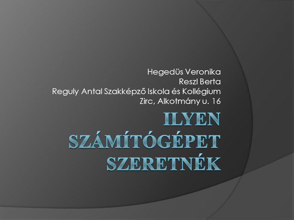 Hegedüs Veronika Reszl Berta Reguly Antal Szakképző Iskola és Kollégium Zirc, Alkotmány u. 16