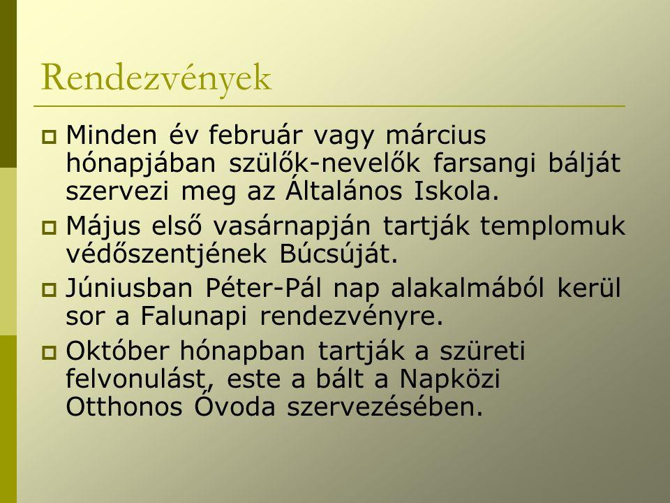 Rendezvények MMinden év február vagy március hónapjában szülők-nevelők farsangi bálját szervezi meg az Általános Iskola. MMájus első vasárnapján t