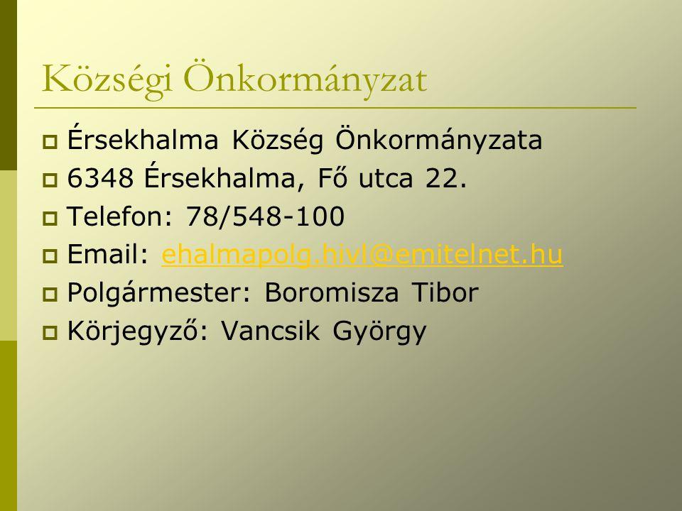 Községi Önkormányzat  Érsekhalma Község Önkormányzata  6348 Érsekhalma, Fő utca 22.  Telefon: 78/548-100  Email: ehalmapolg.hivl@emitelnet.huehalm