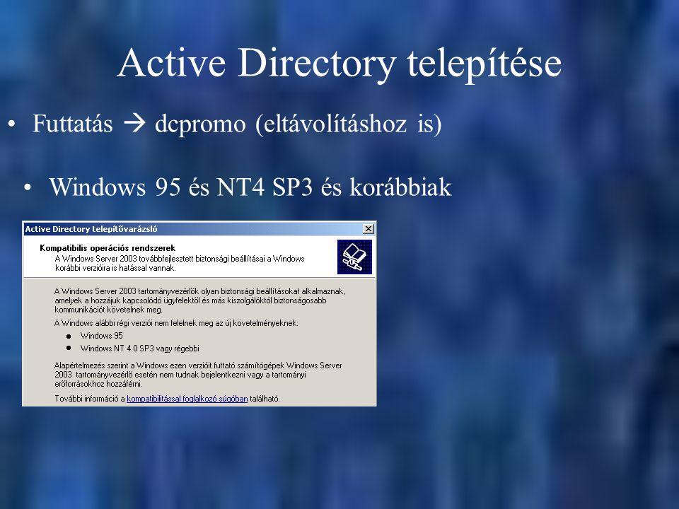 Futtatás  dcpromo (eltávolításhoz is) Windows 95 és NT4 SP3 és korábbiak