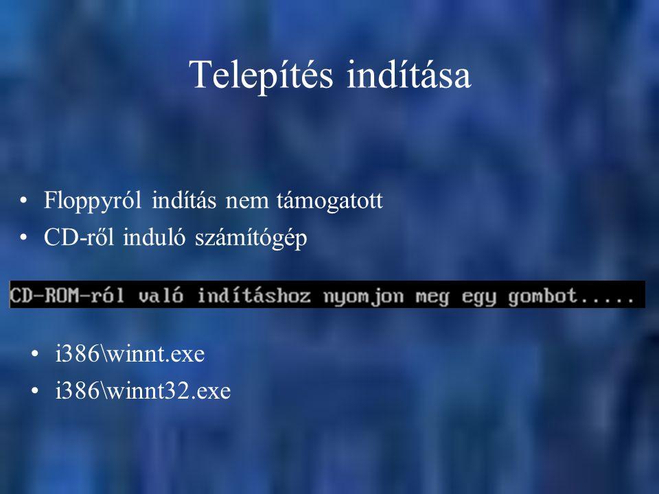 Telepítés indítása Floppyról indítás nem támogatott CD-ről induló számítógép i386\winnt.exe i386\winnt32.exe