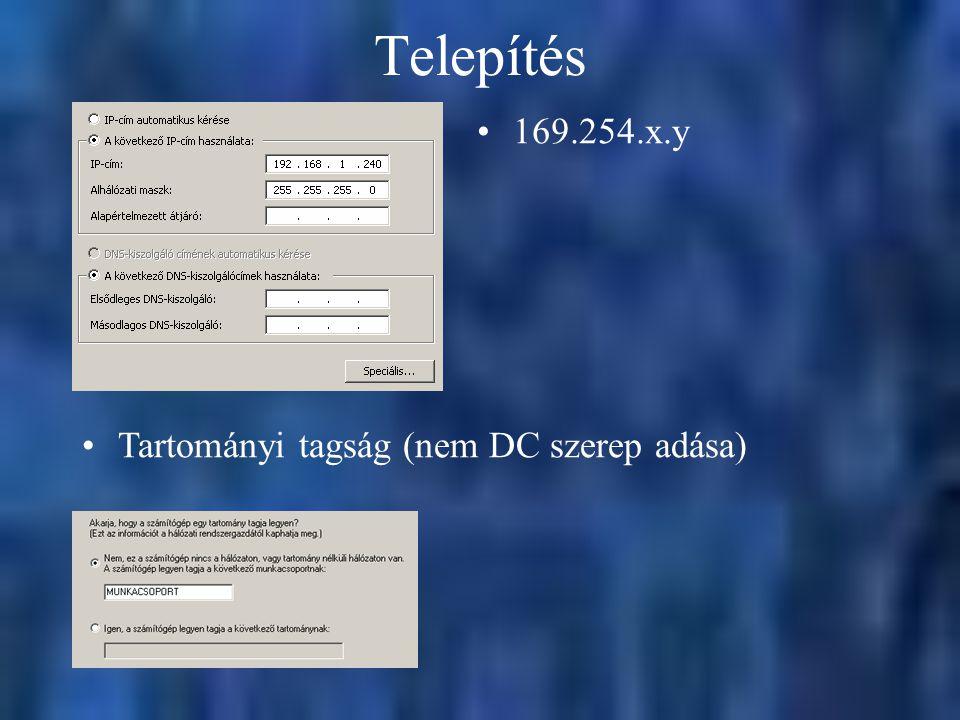 Telepítés 169.254.x.y Tartományi tagság (nem DC szerep adása)