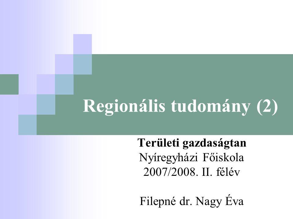 Területi gazdaságtan – Regionális tudomány Térkategóriák a külső és belső terekben Térkategóriák A társadalom külsőbelső tereinek jellemző fogalmai Helyterületegységtársadalmi objektum Helyzetfekvéshelyzet Távolságközelihasonló Szintekmagassági szintekvertikumok, hierarchiák Térfelosztásregionalizálástipizálás Perifériaperemhelyzetfüggés, elmaradottság Mozgásmigrációmobilitás Terjedésjárványszerűhierarchikus