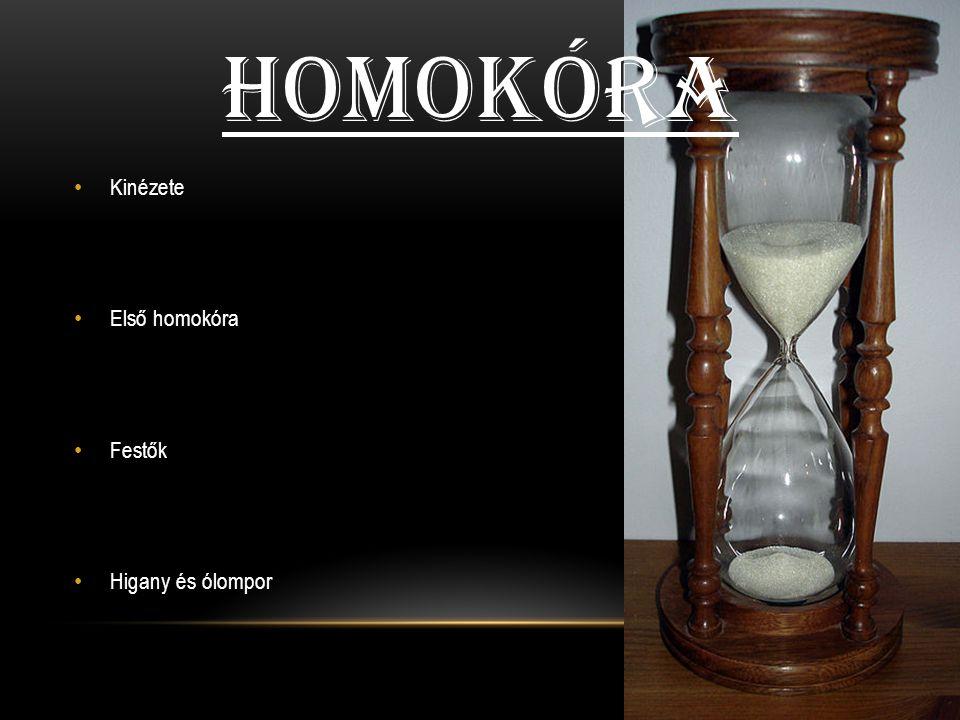 HOMOKÓRA Kinézete Első homokóra Festők Higany és ólompor