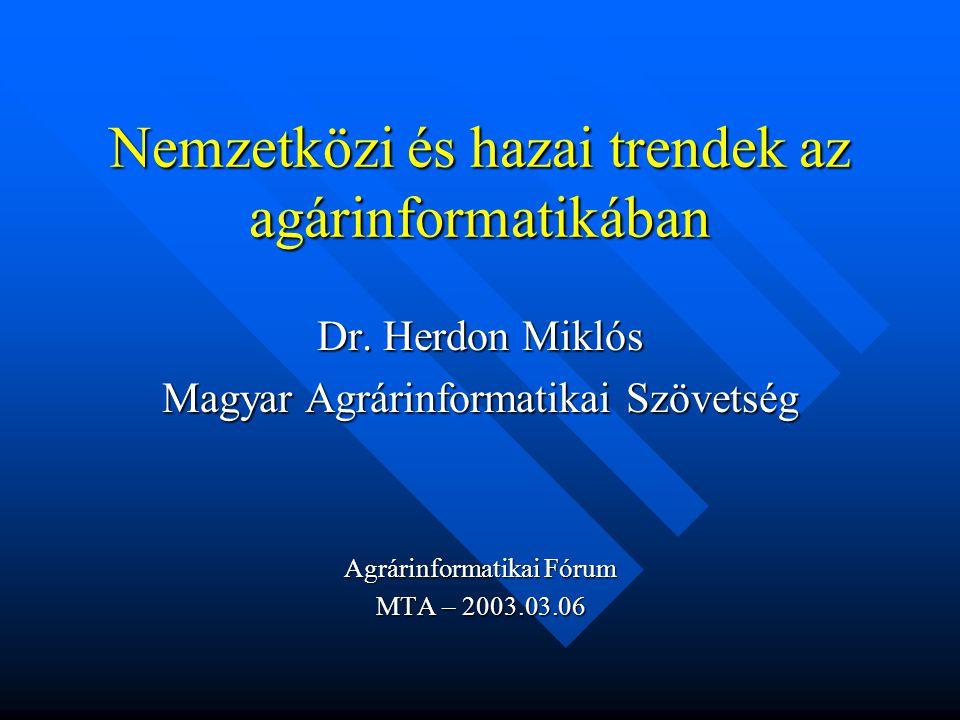 Nemzetközi és hazai trendek az agárinformatikában Dr.