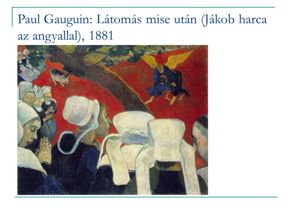 Paul Gauguin: Látomás mise után (Jákob harca az angyallal), 1881