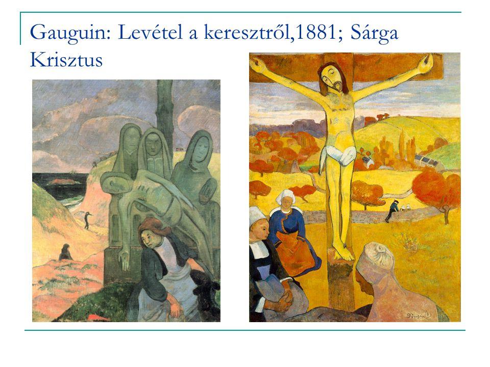 Gauguin: Levétel a keresztről,1881; Sárga Krisztus