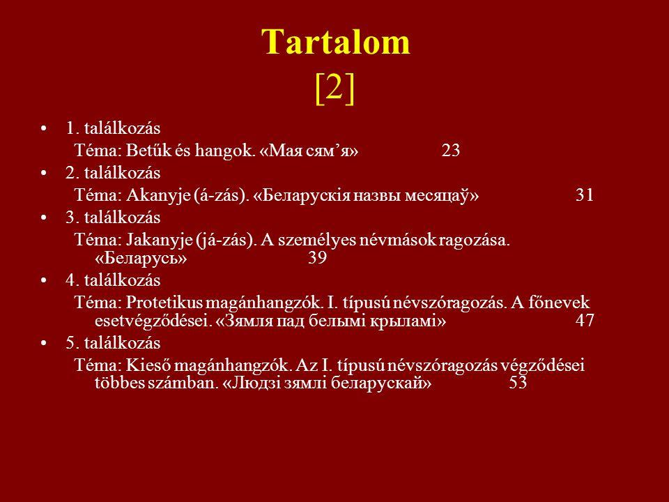 Tartalom [2] 1.találkozás Téma: Betűk és hangok. «Мая сям'я» 23 2.