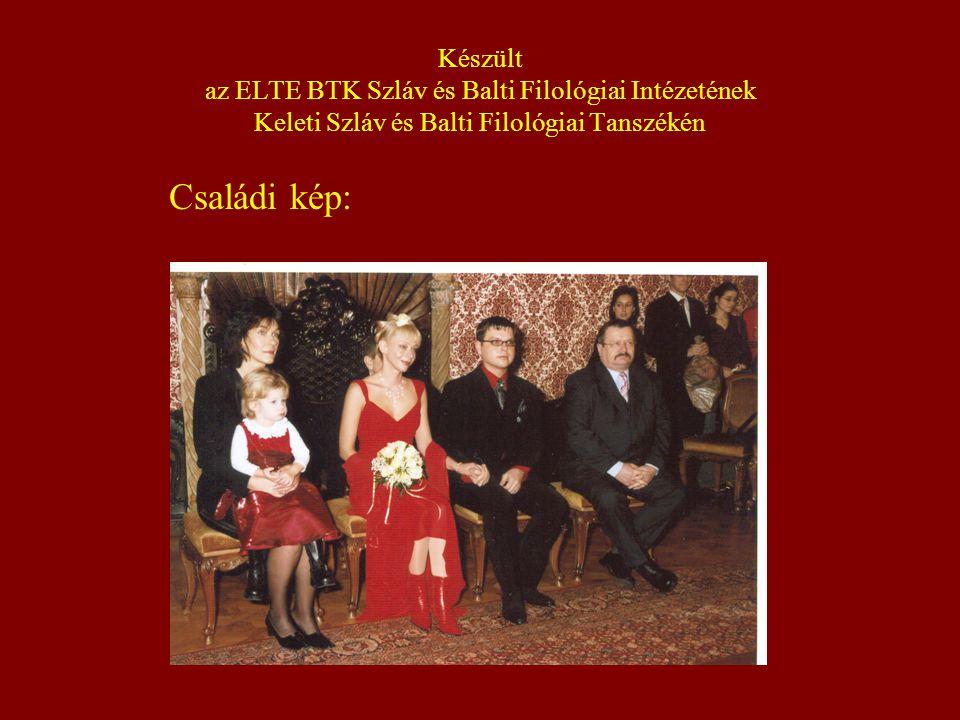 Készült az ELTE BTK Szláv és Balti Filológiai Intézetének Keleti Szláv és Balti Filológiai Tanszékén Családi kép:
