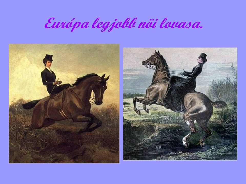 Európa legjobb nöi lovasa.
