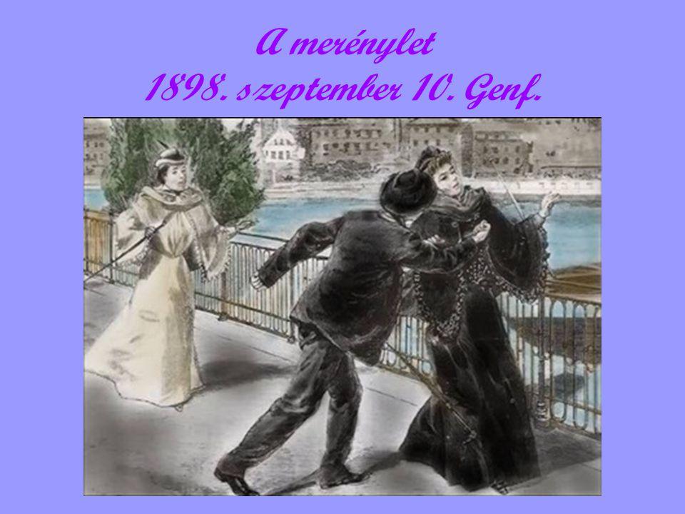 A merénylet 1898. szeptember 10. Genf.
