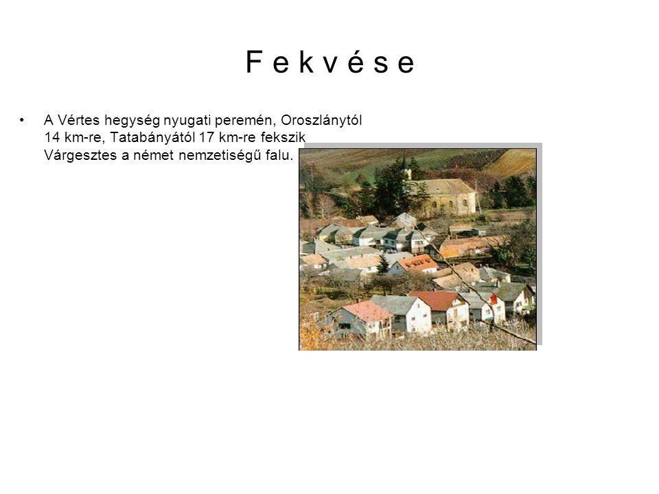 F e k v é s e A Vértes hegység nyugati peremén, Oroszlánytól 14 km-re, Tatabányától 17 km-re fekszik Várgesztes a német nemzetiségű falu.