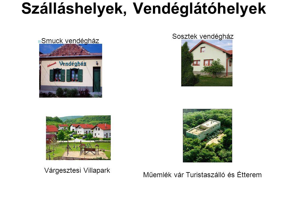 Szálláshelyek, Vendéglátóhelyek Smuck vendégház Sosztek vendégház Várgesztesi Villapark Műemlék vár Turistaszálló és Étterem