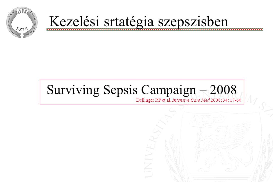 Surviving Sepsis Campaign – 2008 Dellinger RP et al.