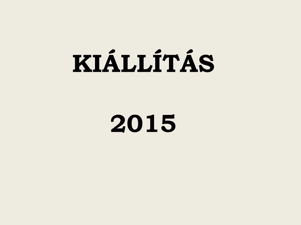 KIÁLLÍTÁS 2015