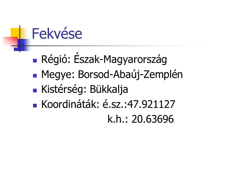 Fekvése Régió: Észak-Magyarország Megye: Borsod-Abaúj-Zemplén Kistérség: Bükkalja Koordináták: é.sz.:47.921127 k.h.: 20.63696