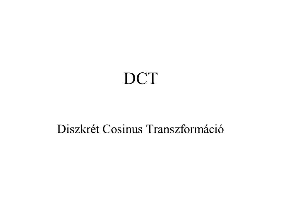 DCT Diszkrét Cosinus Transzformáció