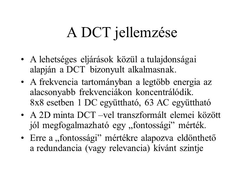 A DCT jellemzése A lehetséges eljárások közül a tulajdonságai alapján a DCT bizonyult alkalmasnak. A frekvencia tartományban a legtöbb energia az alac