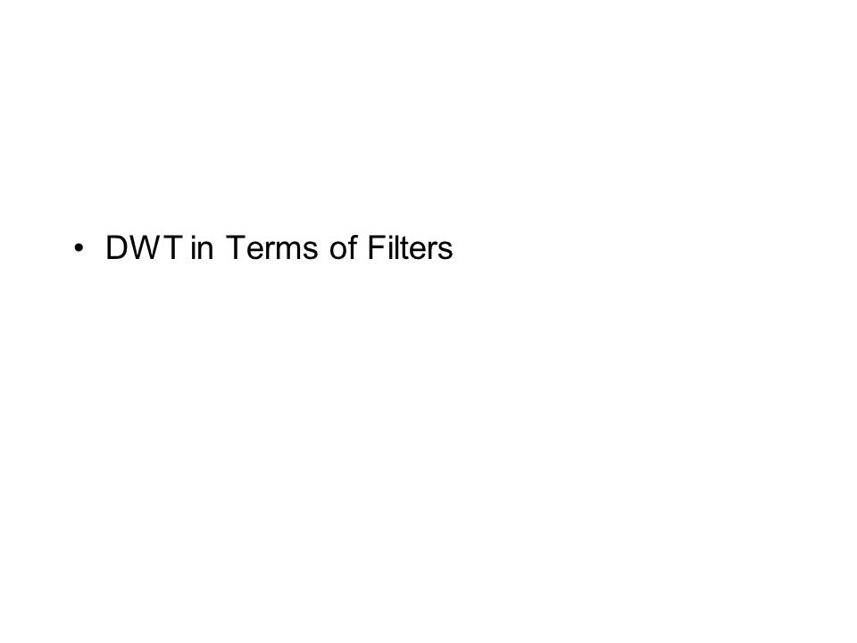 DWT in Terms of Filters