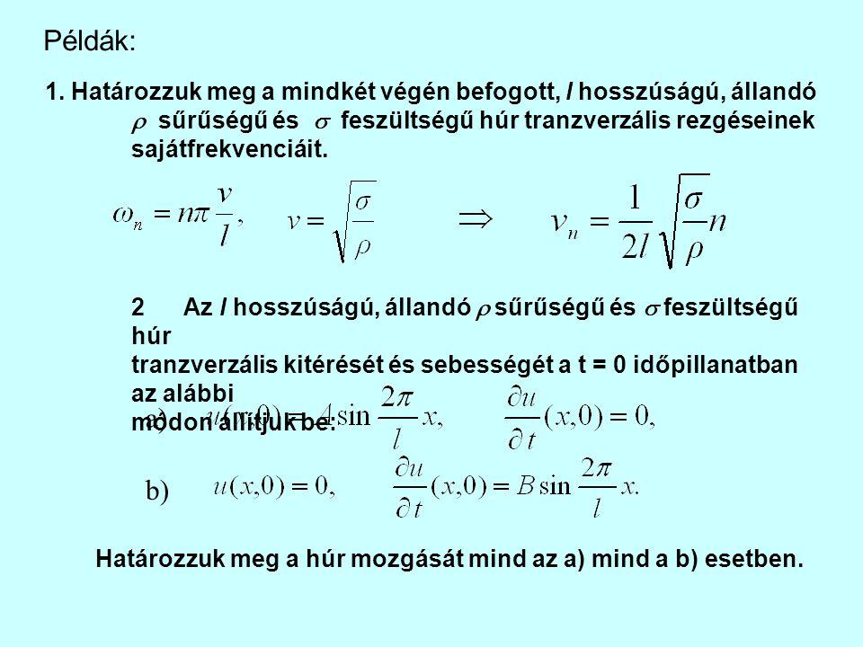 együtthatókat a kezdeti feltétlek határozzák meg Fourier sora