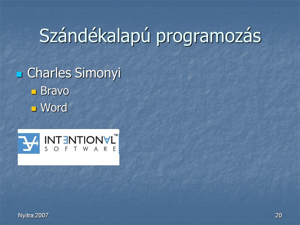 Nyitra 200720 Szándékalapú programozás Charles Simonyi Charles Simonyi Bravo Bravo Word Word