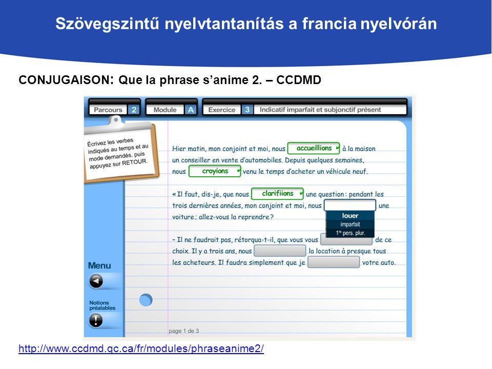 Szövegszintű nyelvtantanítás a francia nyelvórán CONJUGAISON : Que la phrase s'anime 2.