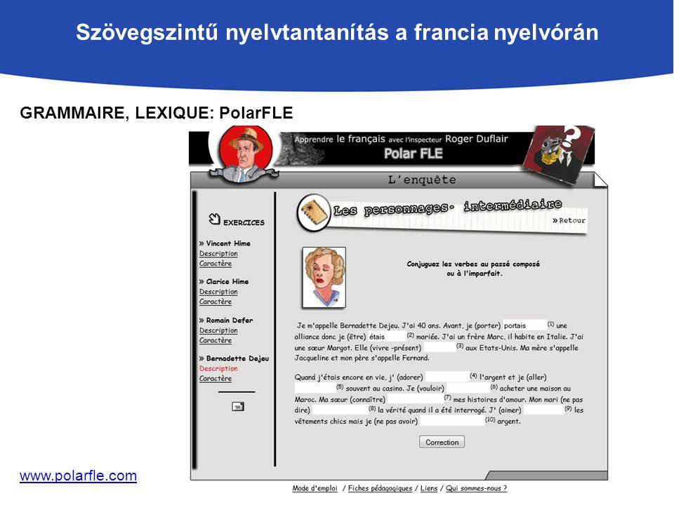 Szövegszintű nyelvtantanítás a francia nyelvórán GRAMMAIRE, LEXIQUE: PolarFLE www.polarfle.com