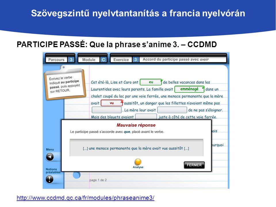 Szövegszintű nyelvtantanítás a francia nyelvórán PARTICIPE PASSÉ: Que la phrase s'anime 3.