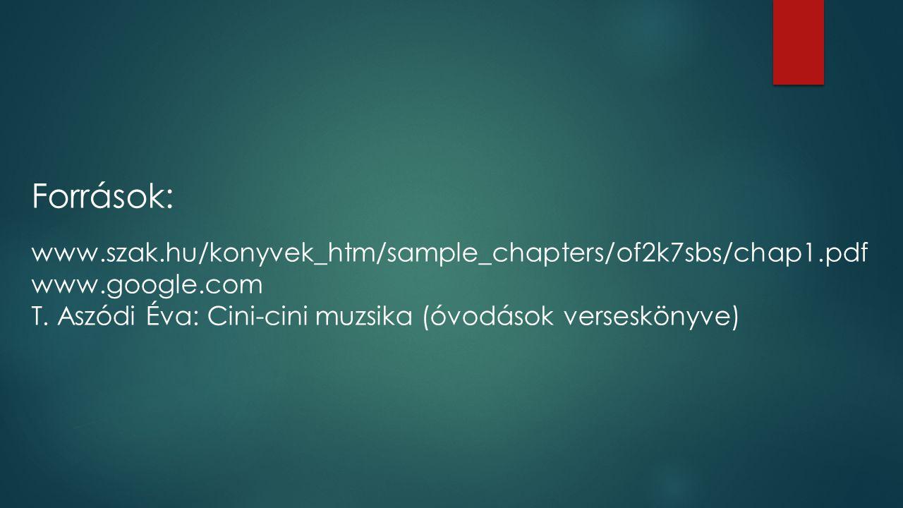 Források: www.szak.hu/konyvek_htm/sample_chapters/of2k7sbs/chap1.pdf www.google.com T.