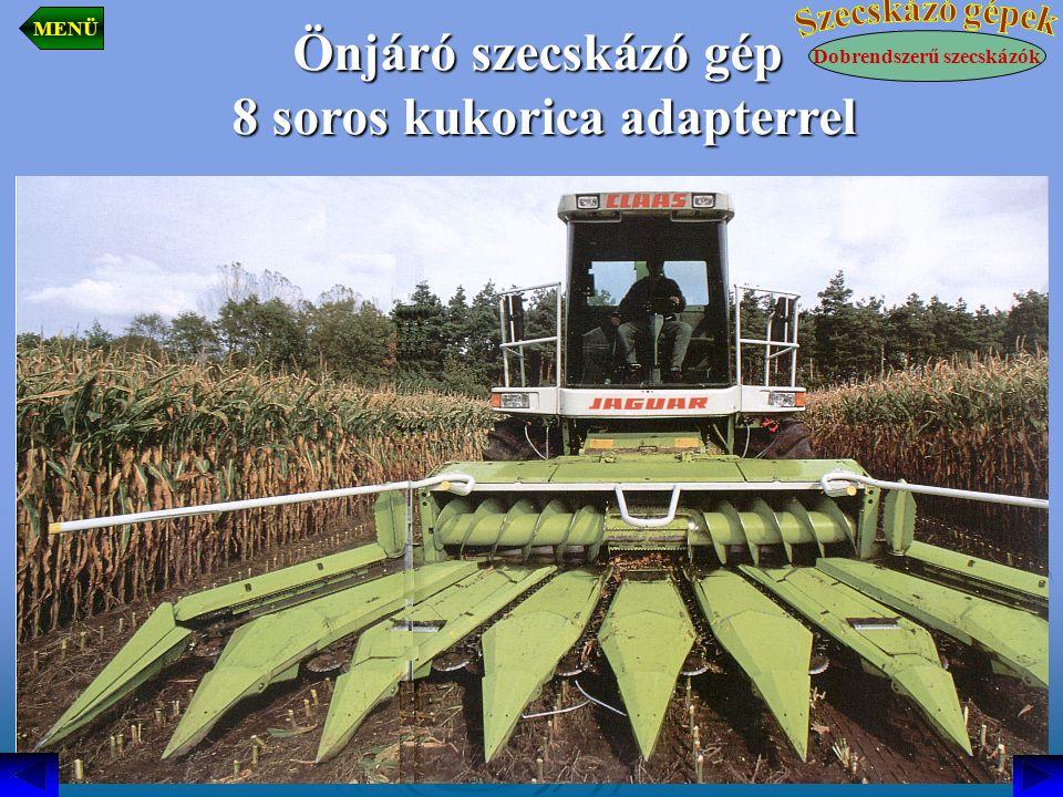 Önjáró szecskázó gép 8 soros kukorica adapterrel 8 soros kukorica adapterrel Dobrendszerű szecskázók MENÜ