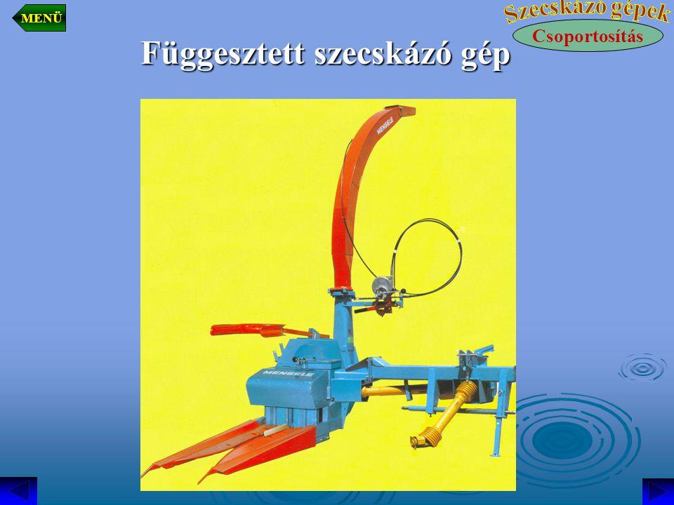 Függesztett szecskázó gép Csoportosítás MENÜ