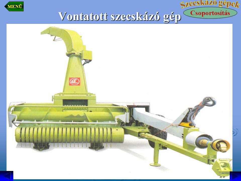 Vontatott szecskázó gép Csoportosítás MENÜ